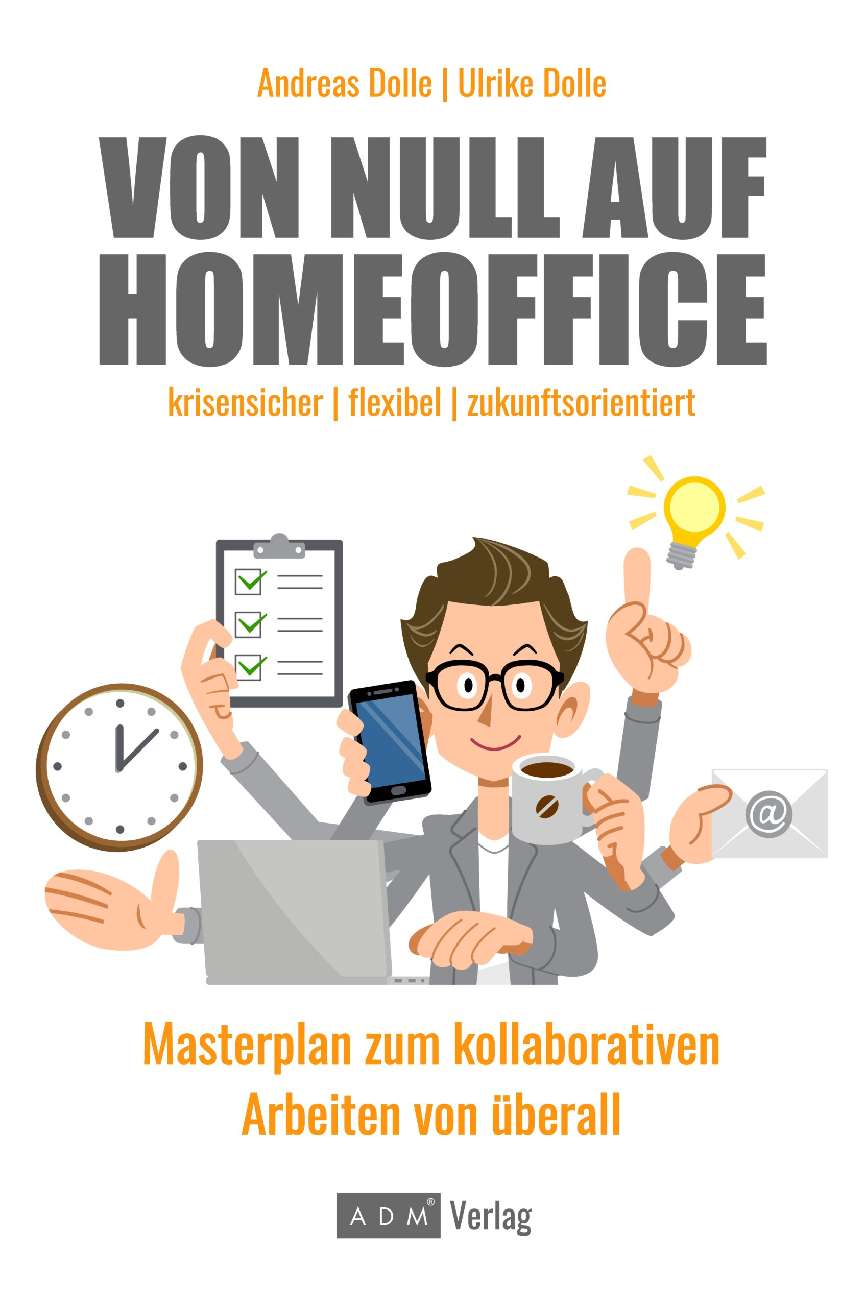Cover: Von Null auf Homeoffice - Masterplan für kollaboratives Arbeiten von überall - krisensicher, flexibel, zukunftsorientiert