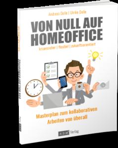 """""""Von Null auf Homeoffice - Masterplan zum kollaborativen Arbeiten von überall"""""""